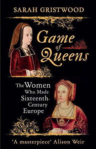Cover of Game of Queens by Sarah Gristwood